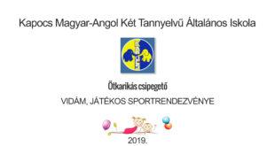 Kapocs Magyar-Angol Két Tannyelvű Általános Iskola-Ötkarikás Csipegető, Vidám, Játékos Sportrendezvénye 2019.