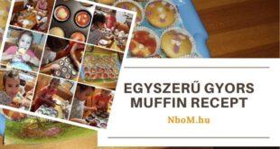 Egyszerű gyors muffin recept-NboM Kreatív Média Bemutatásával