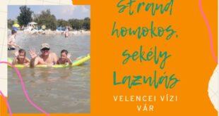 Velencei Vízi Vár-Ideális nyitott téri strandoláshoz családoknak
