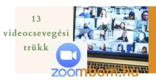 Hogyan használhatod a Zoom-ot, mint egy profi: 13 videocsevegési trükk