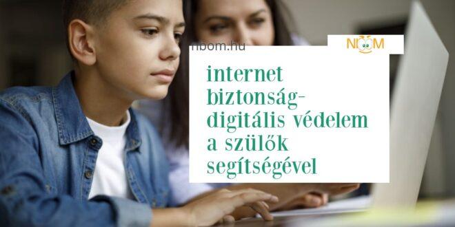 internet biztonság-digitális védelem a szülők segítségével