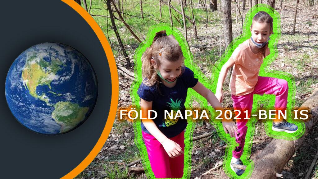 Föld napja 2021-ben is